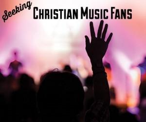 Seeking Christian Music Fans
